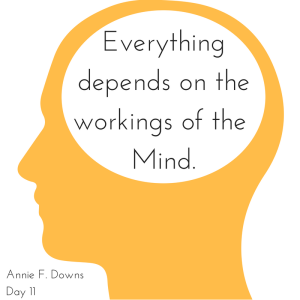 Everythingdepends on theworkings of the Mind.